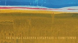 The Rural Alberta Advantage - hometowns