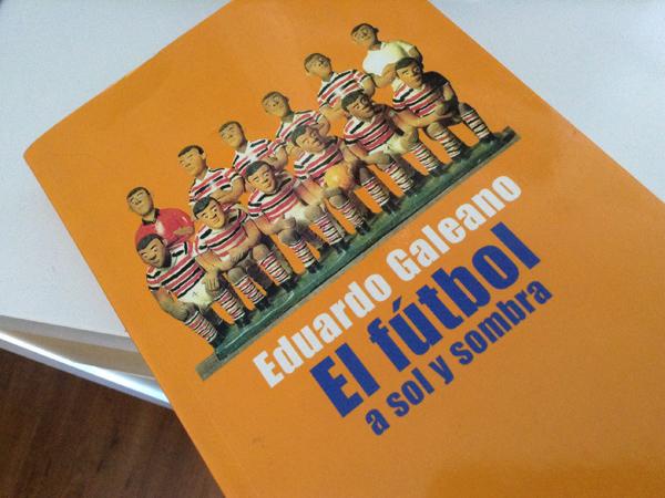 Eudardo Galeano, El fútbol a sol y sombra